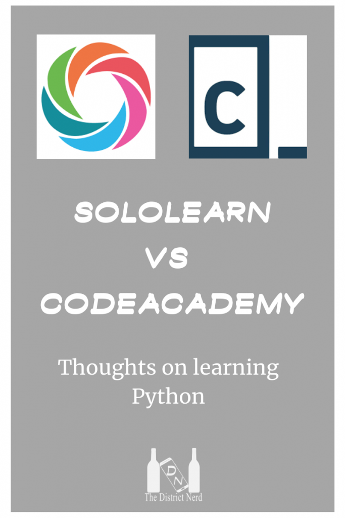Learning Python on SoloLearn and Codeacademy - The District Nerd